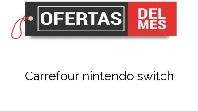 Ofertas Carrefour Nintendo Switch Comprar Al Mejor Precio