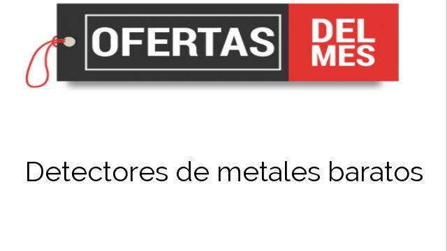 Detectores de metales baratos