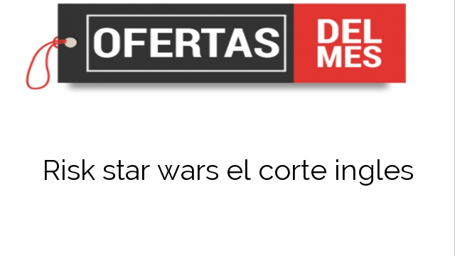 Risk star wars el corte ingles