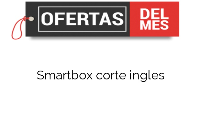Smartbox corte ingles