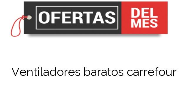 Ofertas Ventiladores Baratos Carrefour Comprar Al Mejor Precio